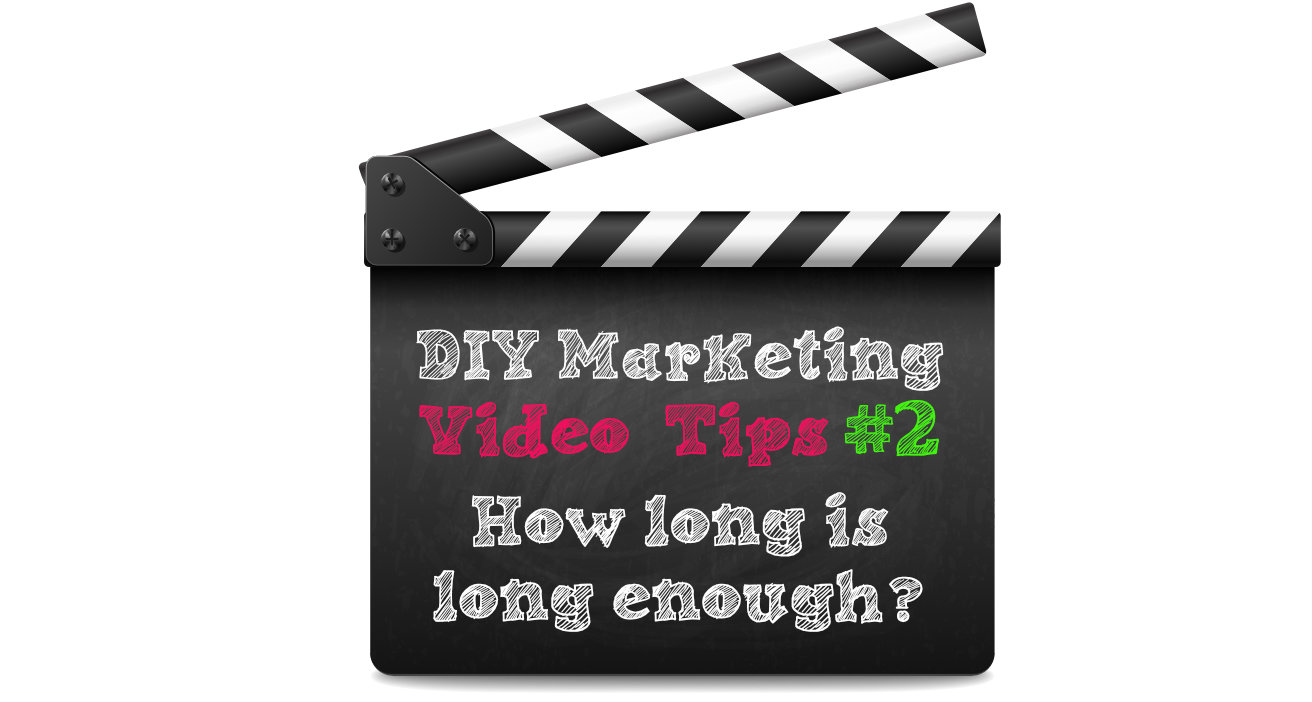 b45b9d27ca1d2c DIY Marketing Video Tip #2: How long is long enough? - Ascent Learning